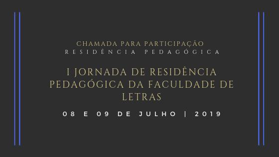I Jornada de Residência Pedagógica da Faculdade de Letras